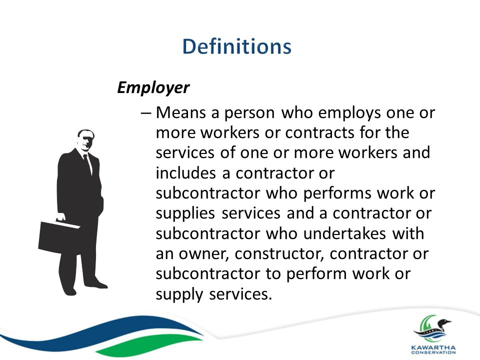 Supervisor – Means a person who has charge of a workplace or authority over a worker