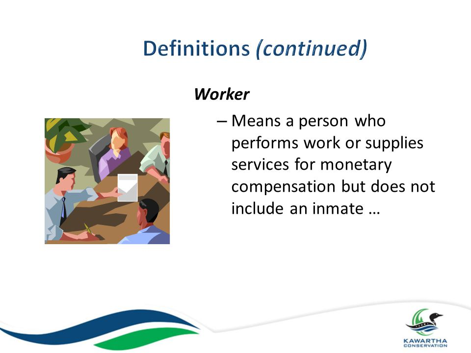 What's New… Effective immediately, the new definition of worker expands coverage of the OHSA to unpaid co-op students, certain other learners and trainees participating in a work placement in Ontario.