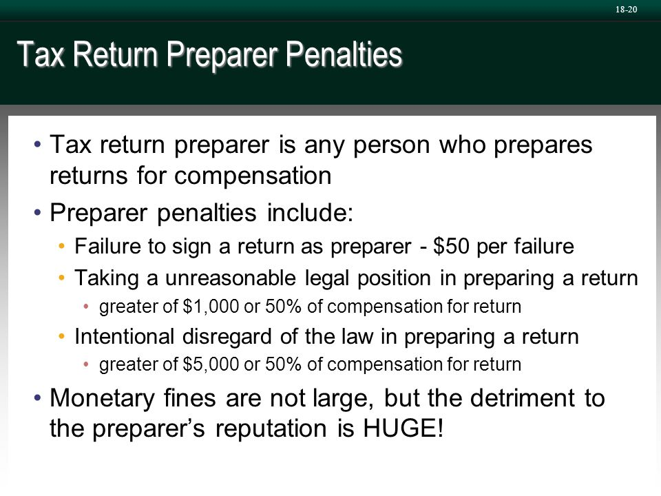 Tax Return Preparer Penalties Tax return preparer is any person who prepares returns for compensation Preparer penalties include: Failure to sign a re