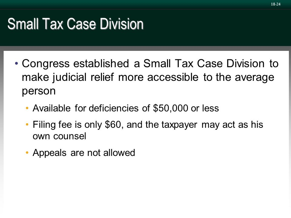 Small Tax Case Division Congress established a Small Tax Case Division to make judicial relief more accessible to the average person Available for def