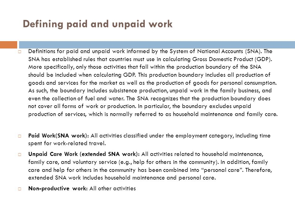 Defining paid and unpaid work  Definitions for paid and unpaid work informed by the System of National Accounts (SNA).