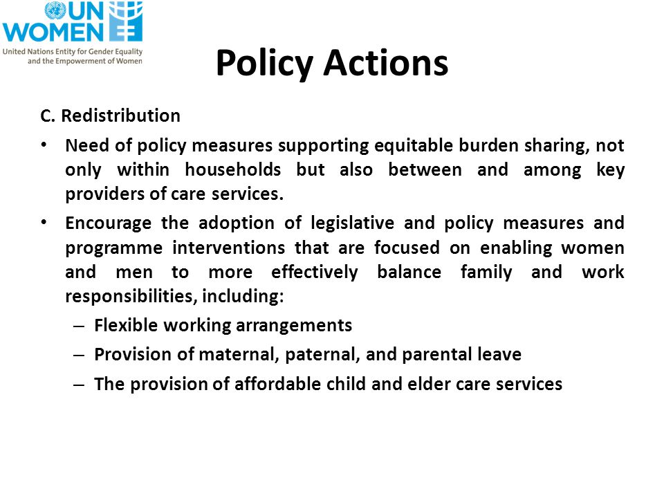 Policy Actions C. Redistribution Need of policy measures supporting equitable burden sharing, not only within households but also between and among ke
