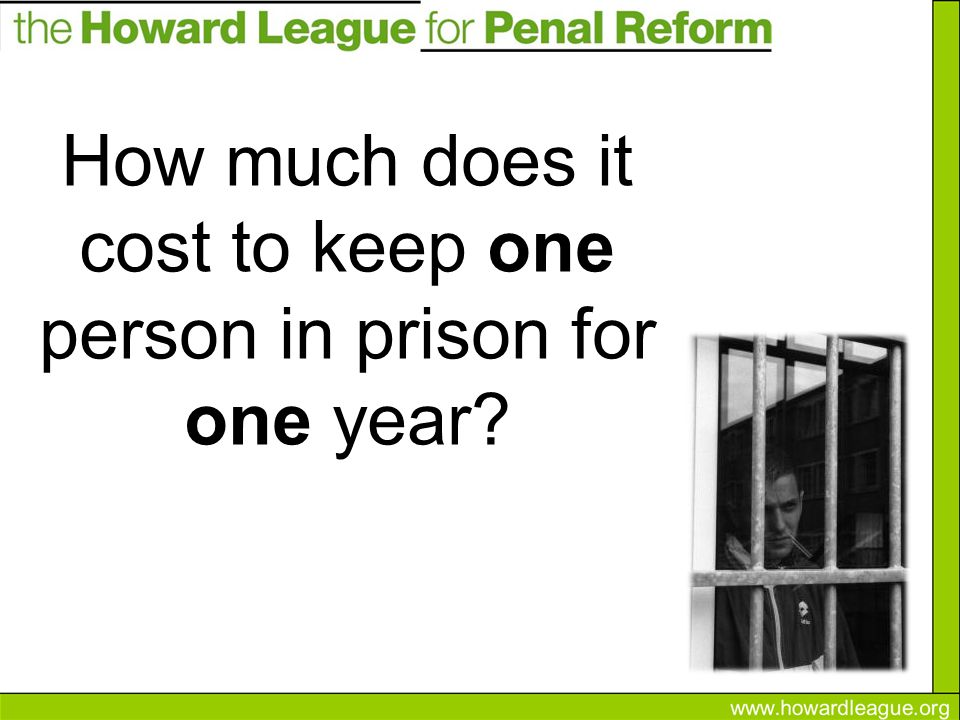 How much does it cost to keep one person in prison for one year