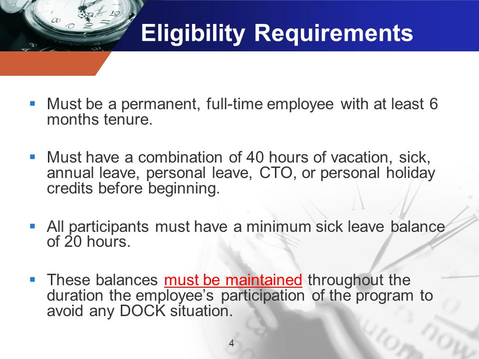 Eligibility Requirements  Must be a permanent, full-time employee with at least 6 months tenure.