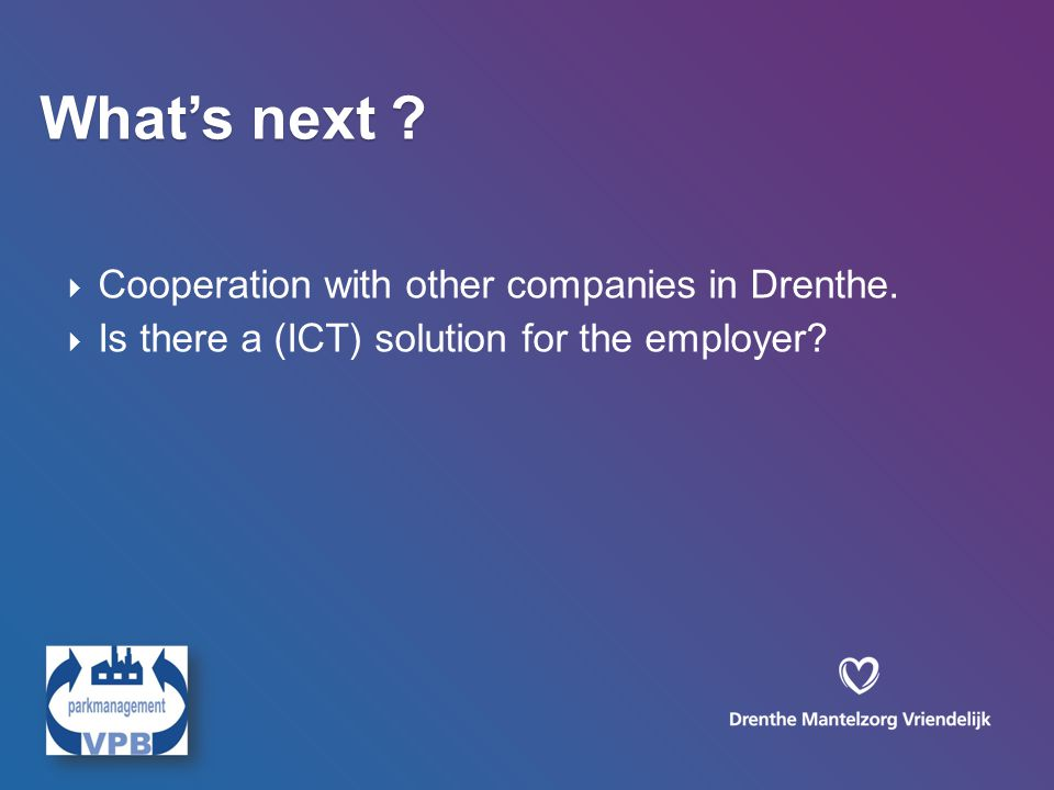  Cooperation with other companies in Drenthe.  Is there a (ICT) solution for the employer.