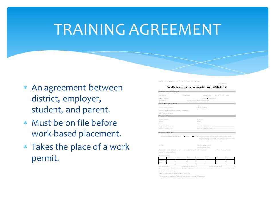 TRAINING AGREEMENT  An agreement between district, employer, student, and parent.