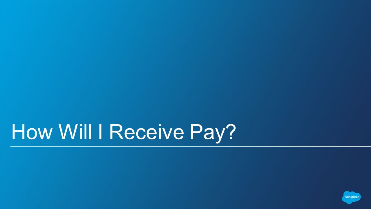 How Will I Receive Pay
