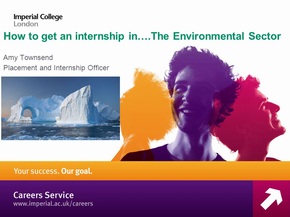 How to get an internship in….The Environmental Sector Amy Townsend Placement and Internship Officer