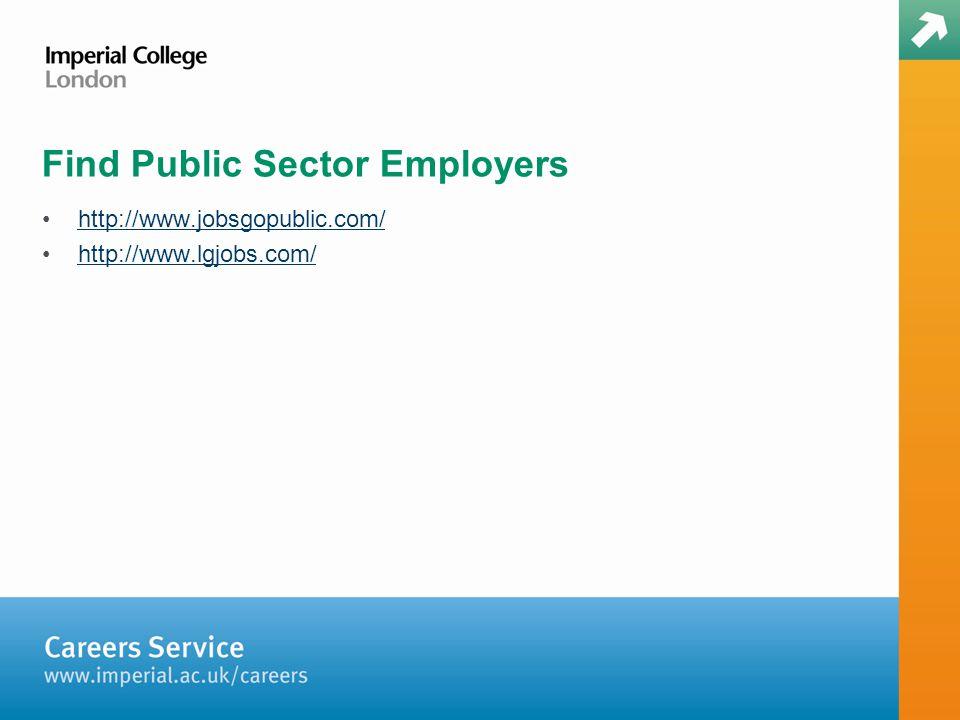 Find Public Sector Employers http://www.jobsgopublic.com/ http://www.lgjobs.com/