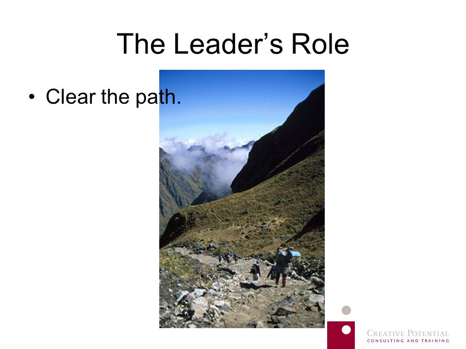 The Leader's Role Clear the path.