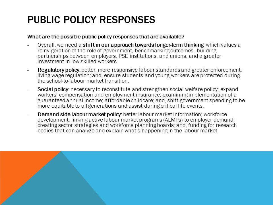PUBLIC POLICY RESPONSES What are the possible public policy responses that are available.