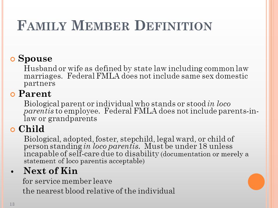 F AMILY M EMBER D EFINITION Spouse Husband or wife as defined by state law including common law marriages.