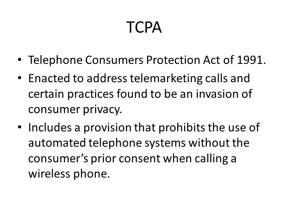 TCPA Telephone Consumers Protection Act of 1991.