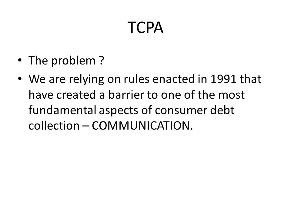 TCPA The problem .