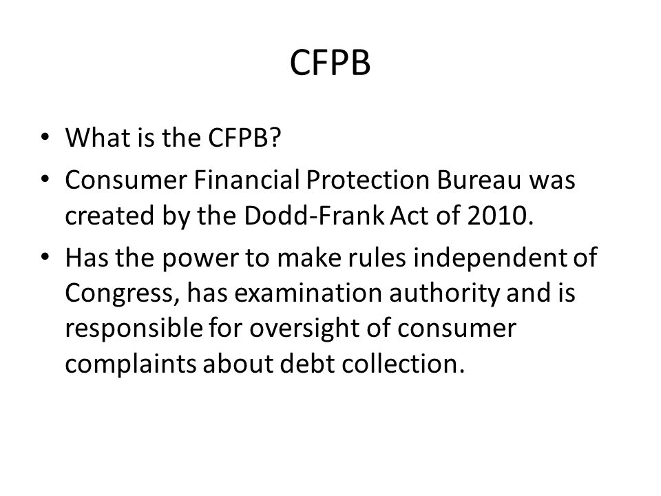 CFPB What is the CFPB.
