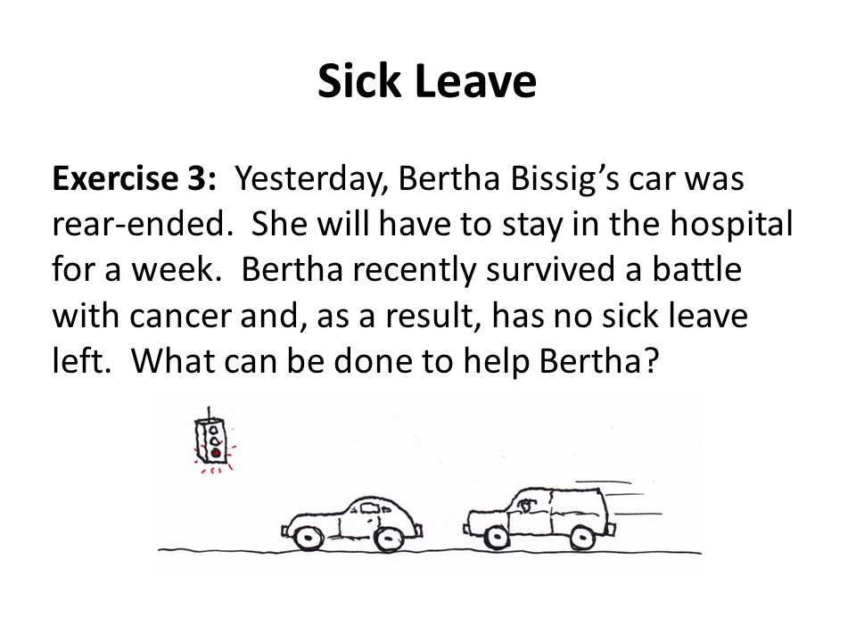 Sick Leave Exercise 3: Yesterday, Bertha Bissig's car was rear-ended.