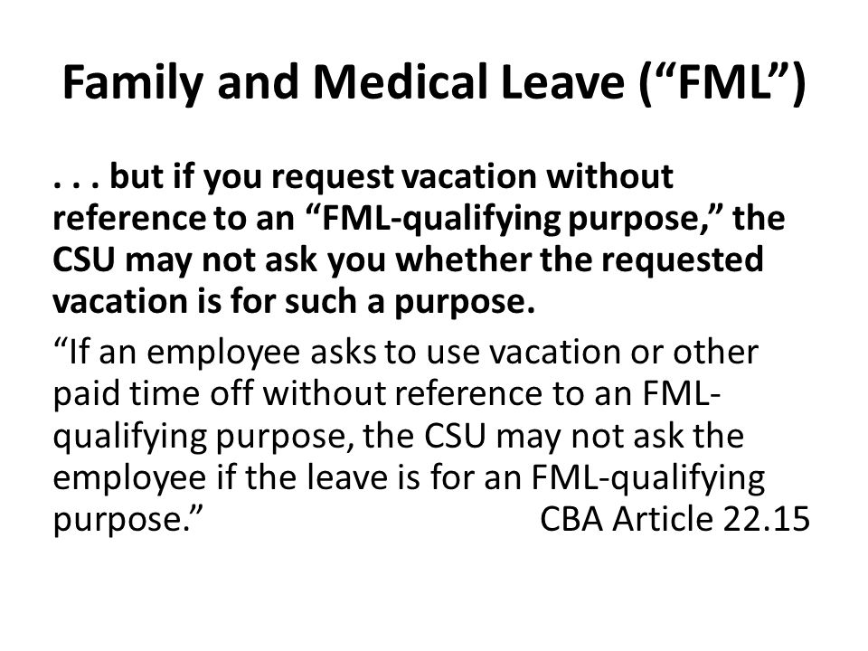 Family and Medical Leave ( FML )...