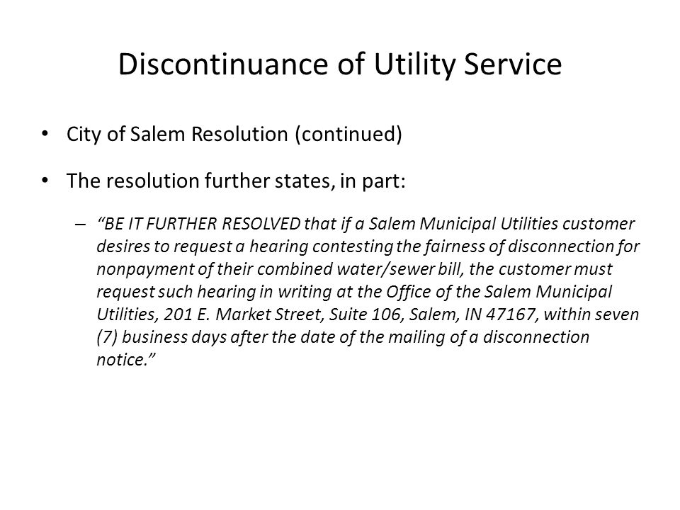 """Discontinuance of Utility Service City of Salem Resolution (continued) The resolution further states, in part: – """"BE IT FURTHER RESOLVED that if a Sal"""