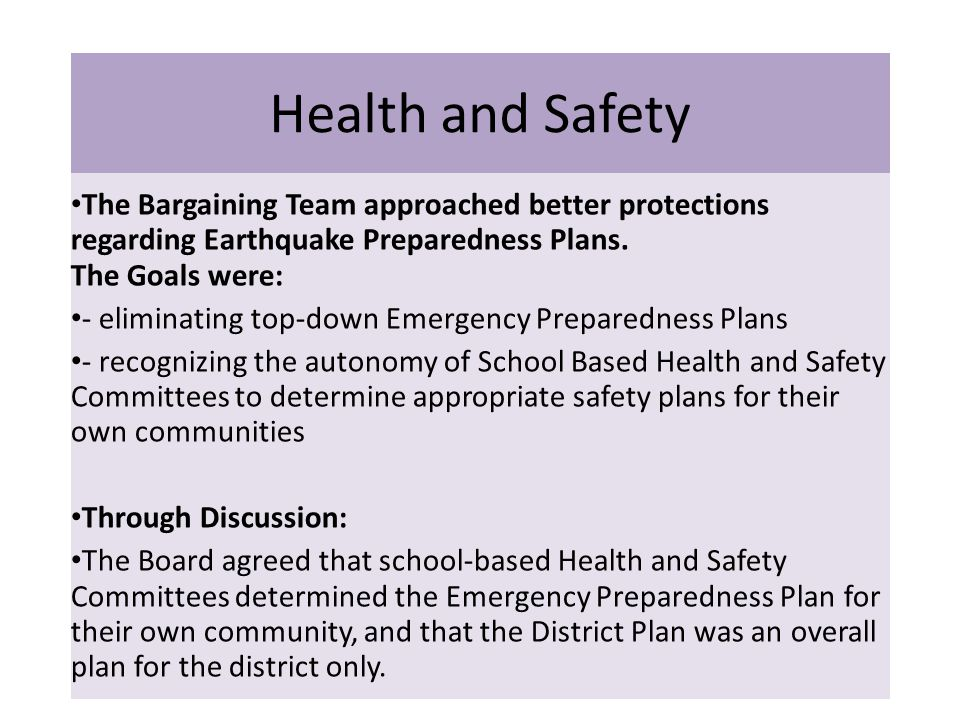 Health and Safety The Bargaining Team approached better protections regarding Earthquake Preparedness Plans.