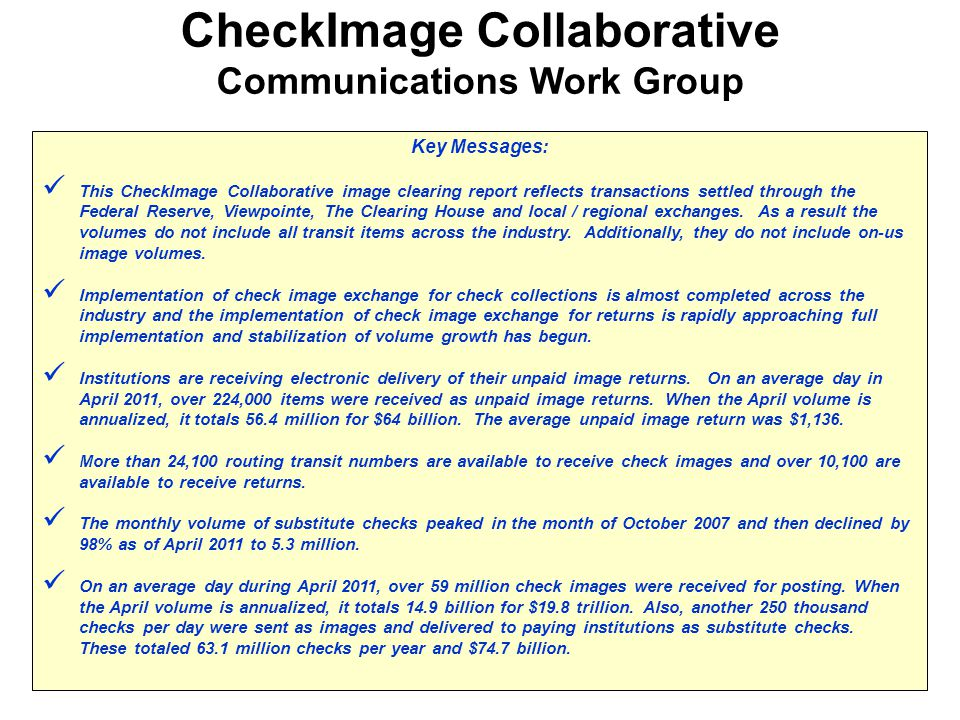 Key Messages: This CheckImage Collaborative image clearing report reflects transactions settled through the Federal Reserve, Viewpointe, The Clearing