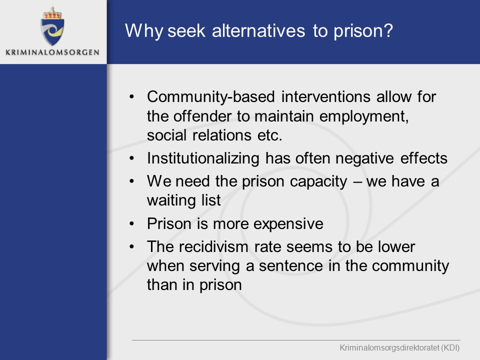 Why seek alternatives to prison.