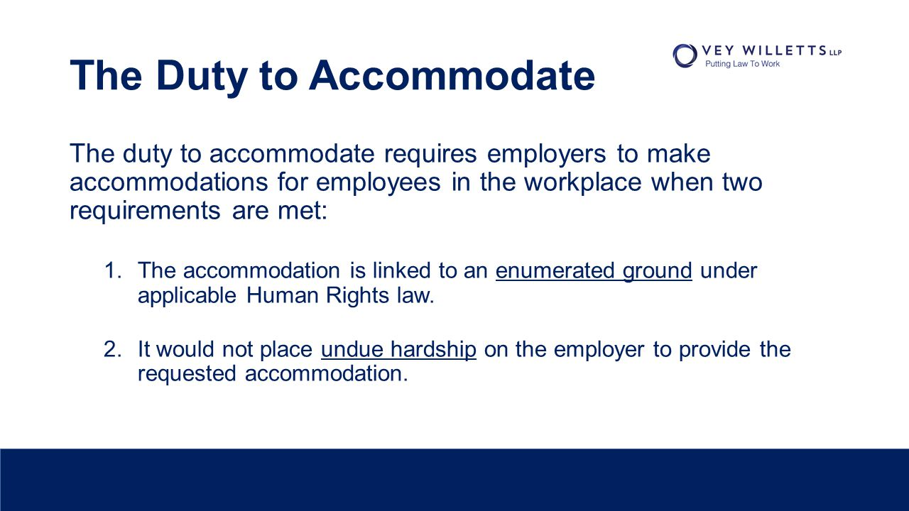 Undue Hardship Practical Examples: Accommodation RequiredUndue Hardship Allowing time off for parents to attend a child's appointment.