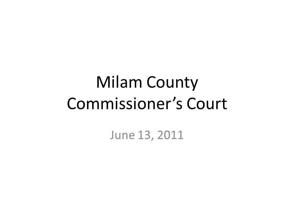 Milam County Commissioner's Court June 13, 2011