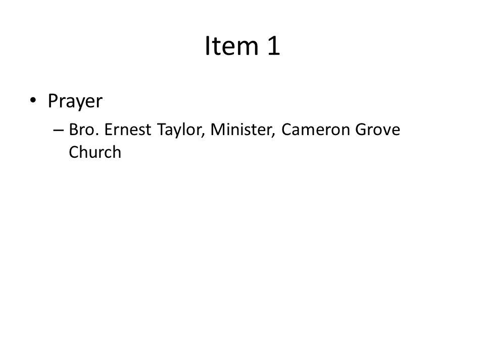 Item 1 Prayer – Bro. Ernest Taylor, Minister, Cameron Grove Church