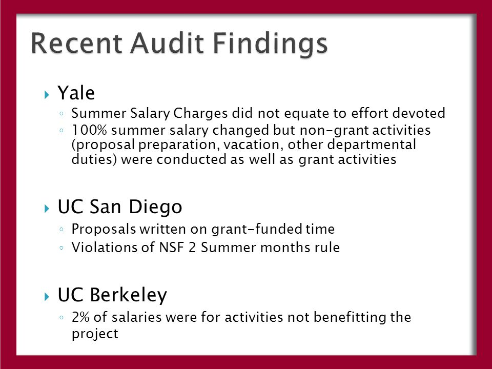  Yale ◦ Summer Salary Charges did not equate to effort devoted ◦ 100% summer salary changed but non-grant activities (proposal preparation, vacation,