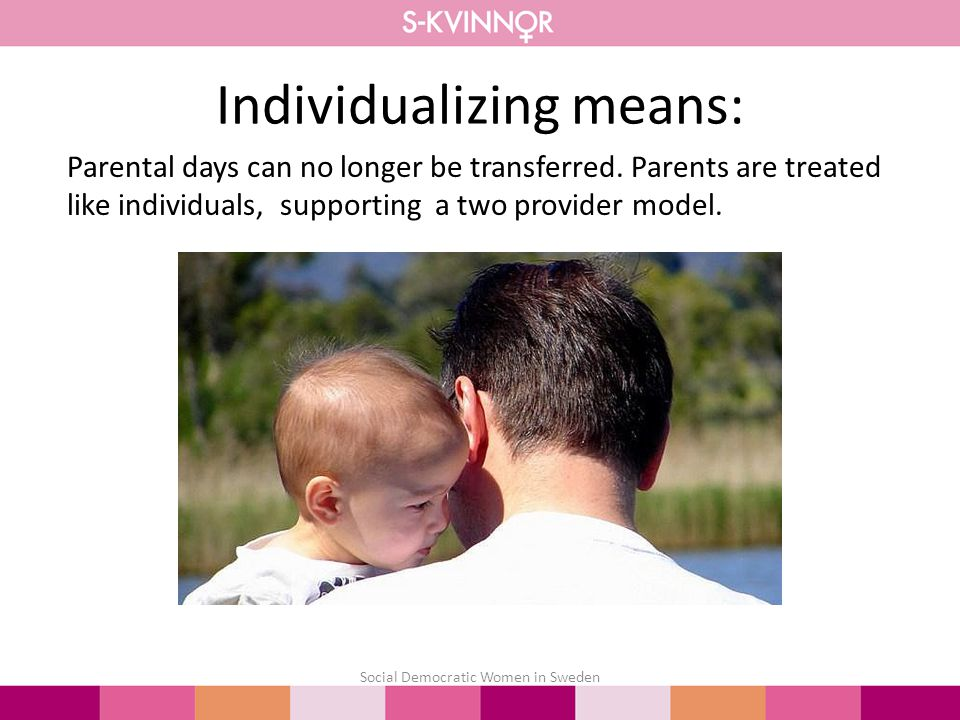Individualizing means: Parental days can no longer be transferred.