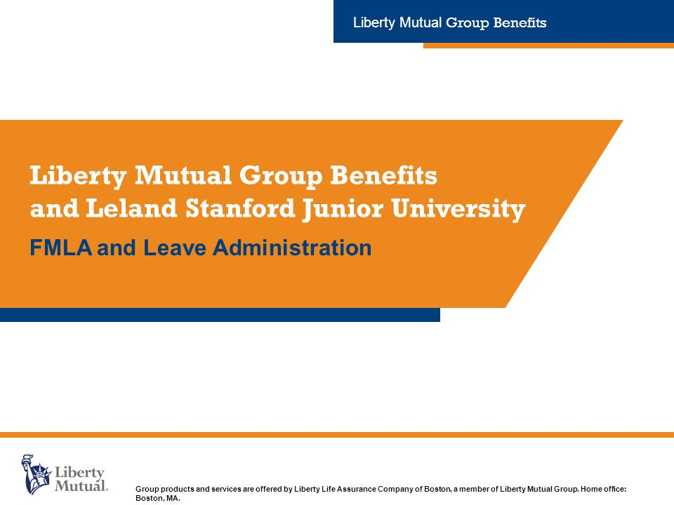 Group products and services are offered by Liberty Life Assurance Company of Boston, a member of Liberty Mutual Group.