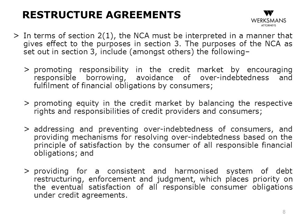 RESTRUCTURE AGREEMENTS > In terms of section 2(1), the NCA must be interpreted in a manner that gives effect to the purposes in section 3. The purpose