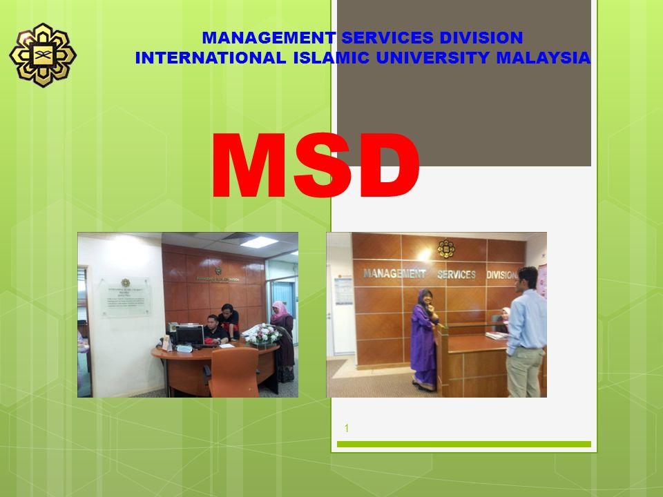 1 MANAGEMENT SERVICES DIVISION INTERNATIONAL ISLAMIC UNIVERSITY MALAYSIA MSD