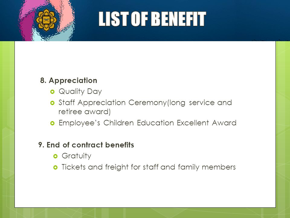8. Appreciation  Quality Day  Staff Appreciation Ceremony(long service and retiree award)  Employee's Children Education Excellent Award 9. End of