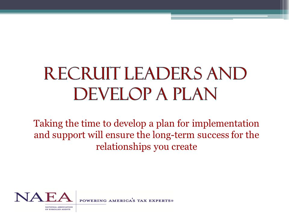 Taking the time to develop a plan for implementation and support will ensure the long-term success for the relationships you create