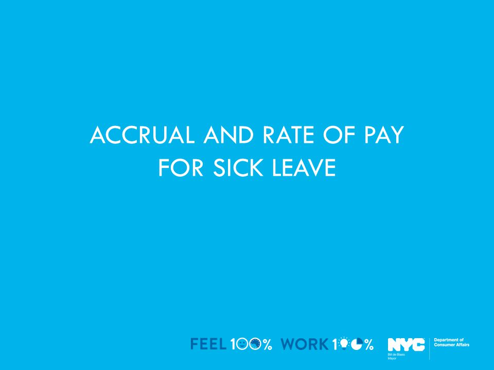 ACCRUAL AND RATE OF PAY FOR SICK LEAVE