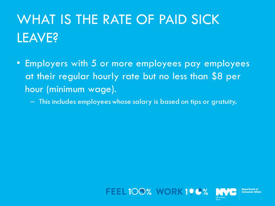 WHAT IS THE RATE OF PAID SICK LEAVE.