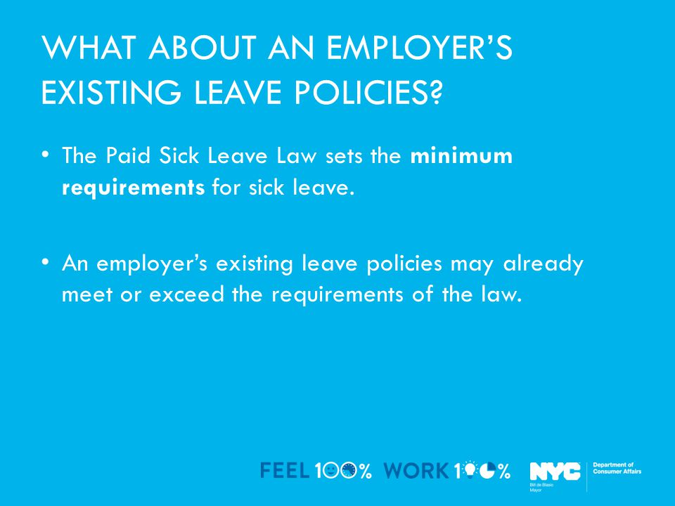 WHAT ABOUT AN EMPLOYER'S EXISTING LEAVE POLICIES.