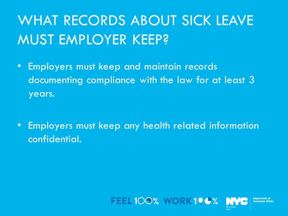 WHAT RECORDS ABOUT SICK LEAVE MUST EMPLOYER KEEP.