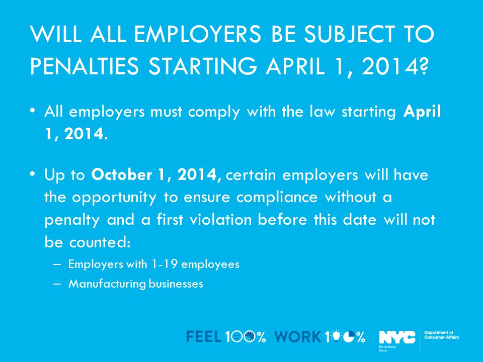 WILL ALL EMPLOYERS BE SUBJECT TO PENALTIES STARTING APRIL 1, 2014.