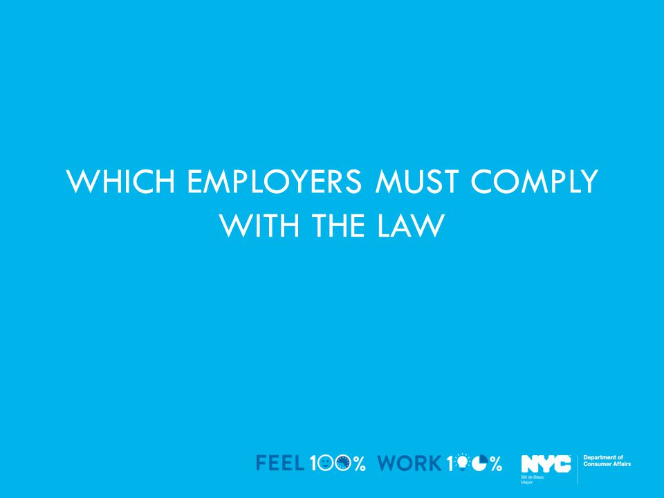WHICH EMPLOYERS MUST COMPLY WITH THE LAW