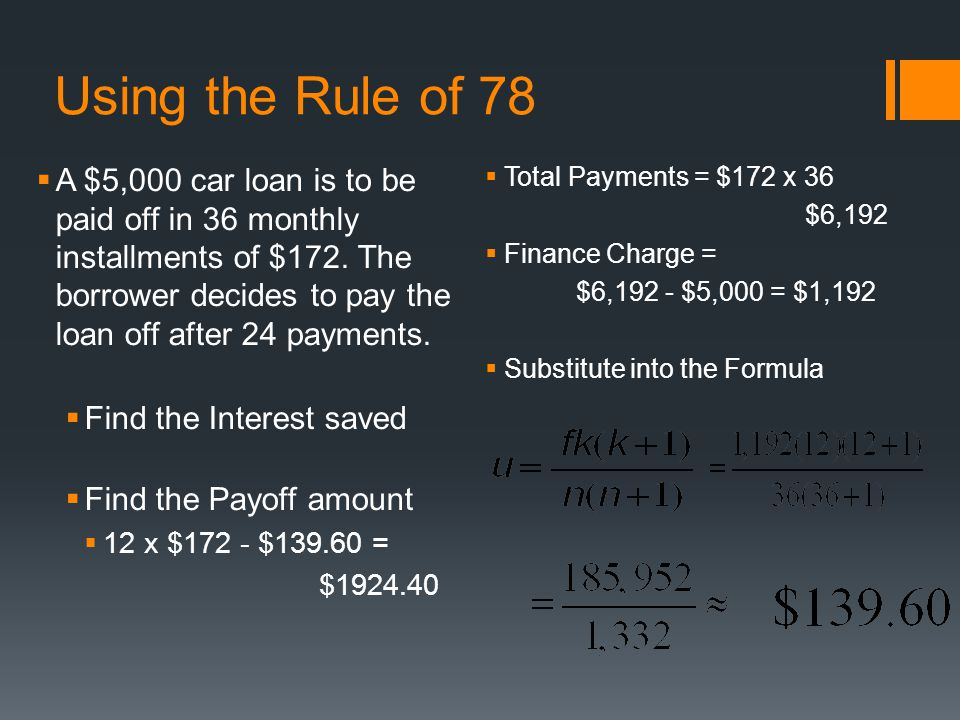 Using the Rule of 78  A $5,000 car loan is to be paid off in 36 monthly installments of $172.
