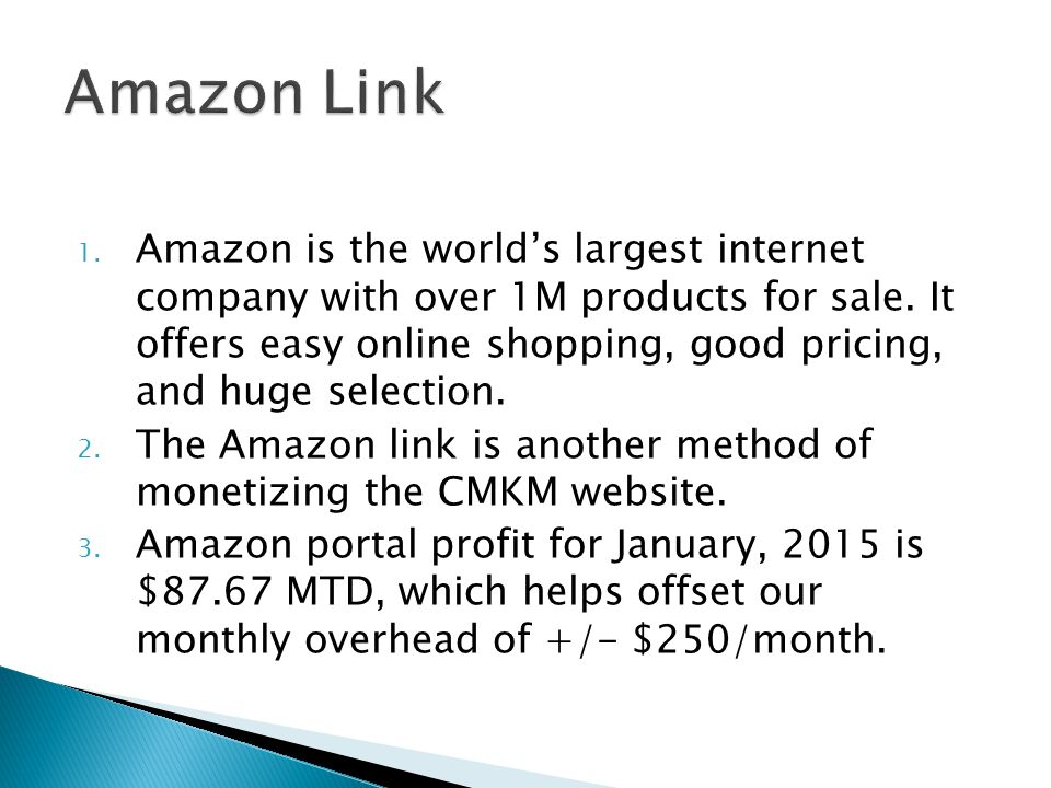 1. Amazon is the world's largest internet company with over 1M products for sale.
