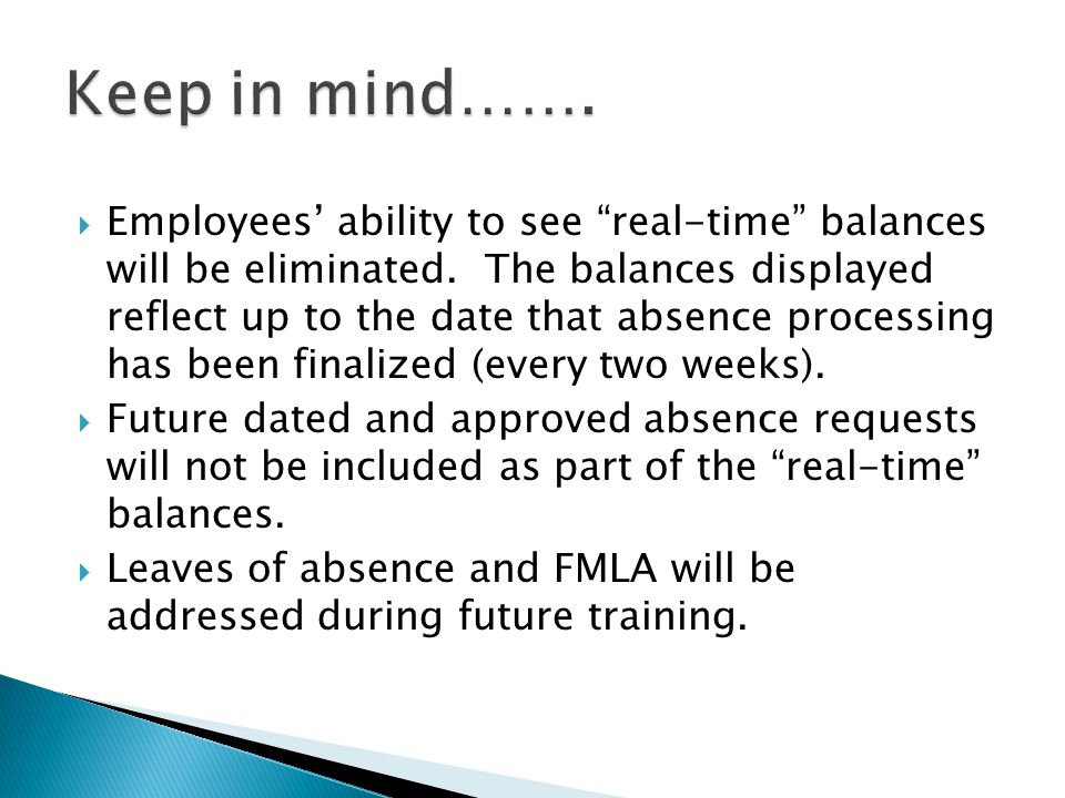  Employees' ability to see real-time balances will be eliminated.
