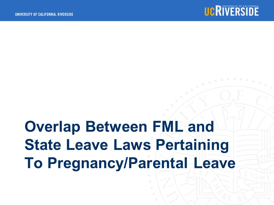 Overlap Between FML and State Leave Laws Pertaining To Pregnancy/Parental Leave