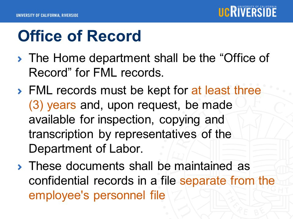 Office of Record The Home department shall be the Office of Record for FML records.