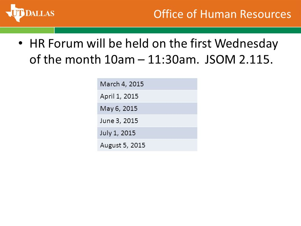 Office of Human Resources HR Forum will be held on the first Wednesday of the month 10am – 11:30am.
