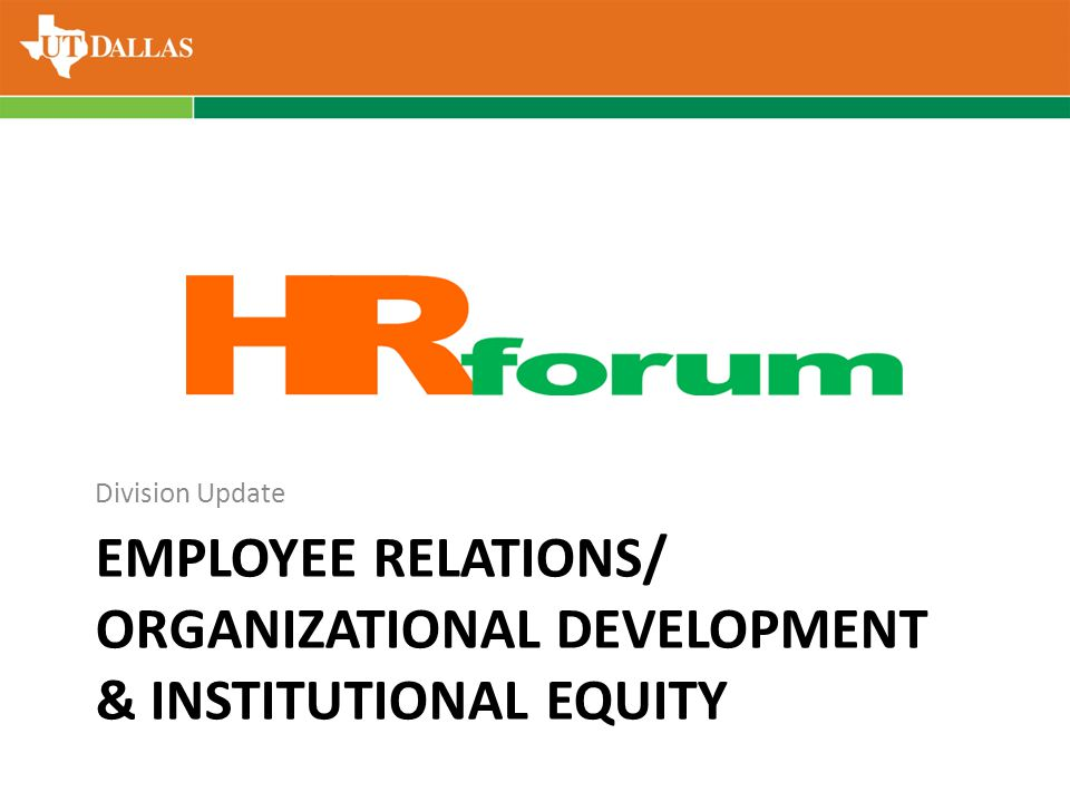 EMPLOYEE RELATIONS/ ORGANIZATIONAL DEVELOPMENT & INSTITUTIONAL EQUITY Division Update