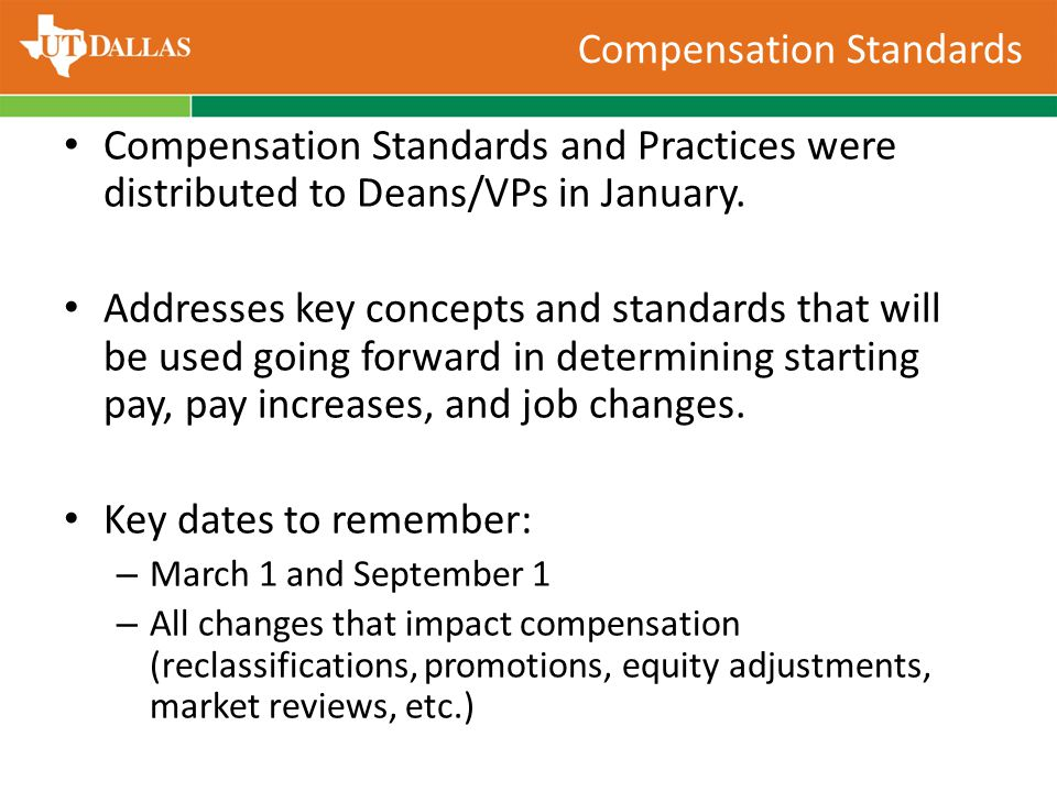 Compensation Standards Compensation Standards and Practices were distributed to Deans/VPs in January.