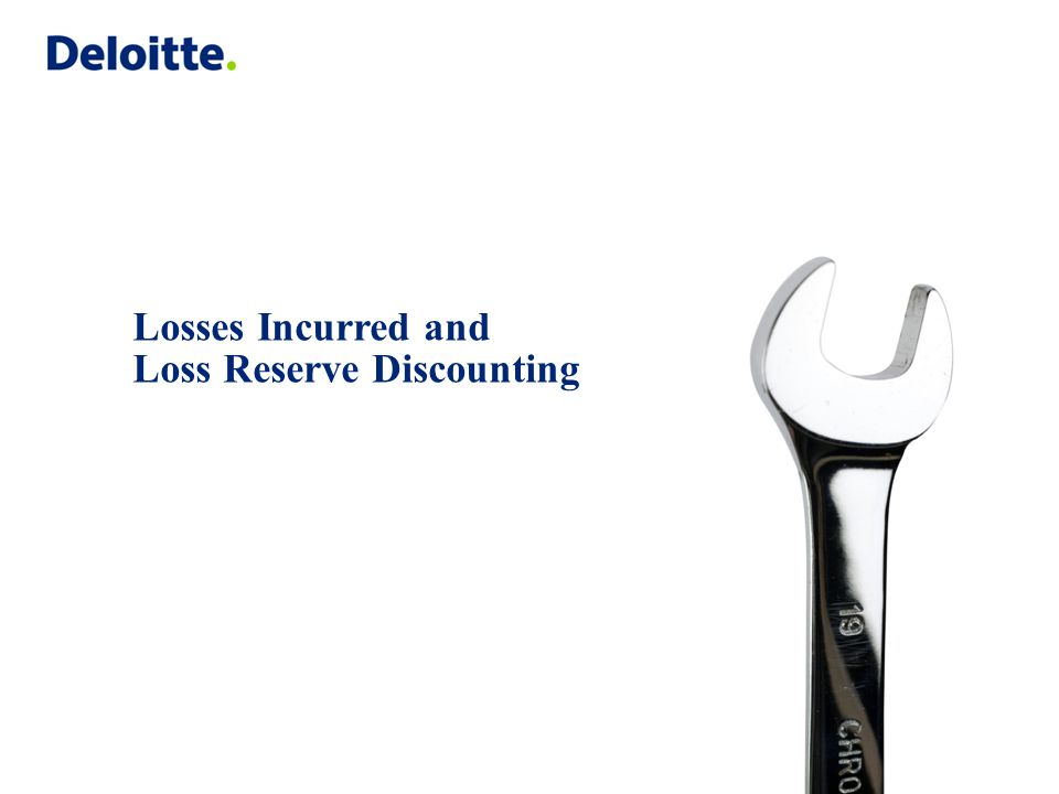 Losses Incurred and Loss Reserve Discounting